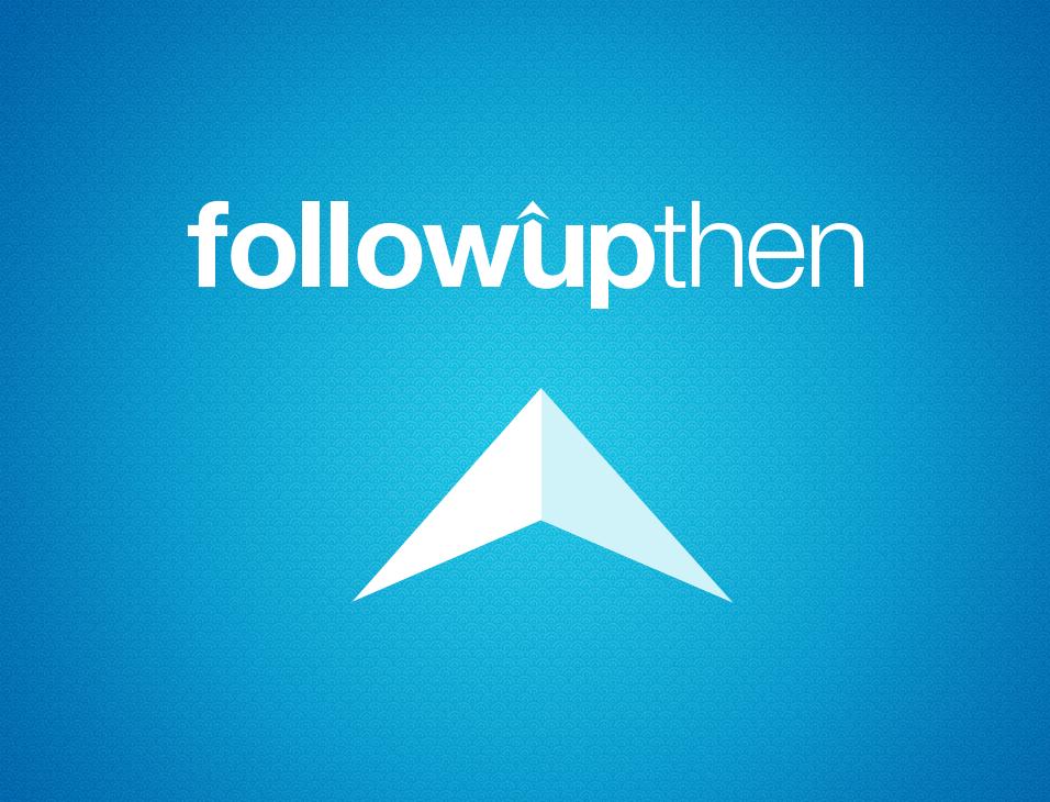 #004 – FollowUpThen – May 13, 2019